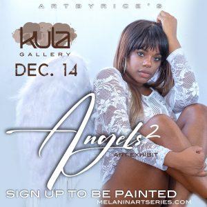 ArtbyRice's Melanin 2: Angels Art Exhibition - Part II @ KULA Gallery